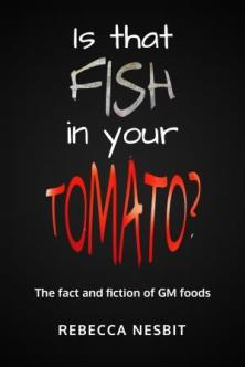 Is that fish in your tomato? Rebecca Nesbit, popular science book on GMOs, genetically modified crops